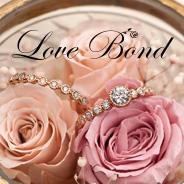 『Love Bond [ラブボンド]』フェア開催中!!