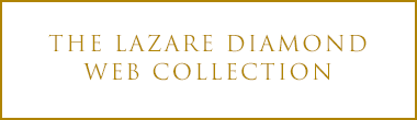 THE LAZARE DIAMOND WEB COLLECTION
