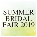 SUMMER RIDAL FAIR 2019.7.1~7.31