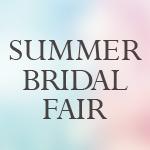 SUMMER BRIDAL FAIR  2021.7.1~8.31